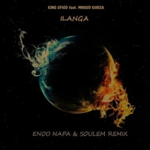 King Sfiso - Ilanga (Enoo Napa &  Soulem Remix) Ft. Mbuso Khoza